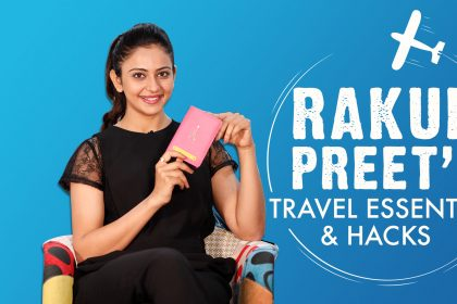 Watch: Rakul Preet shares her travels essentials, hacks and the best practices while she is travelling
