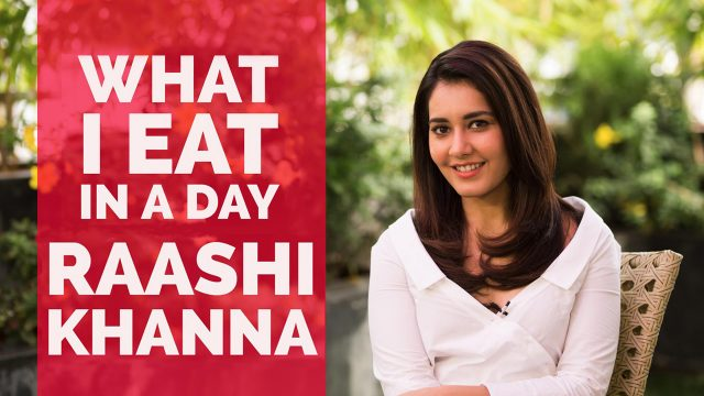 What I eat in a day with Raashi Khanna