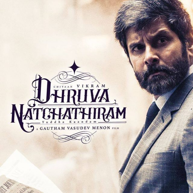 Gautham Menon's 'Dhruva Natchathiram' to be a trilogy and first part likely to release in 2018