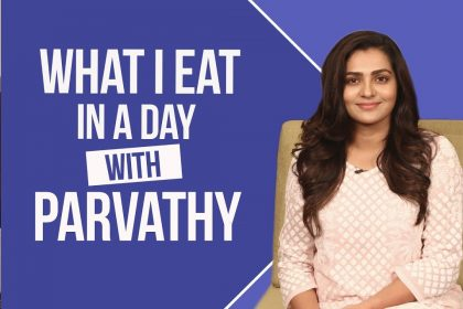 Watch: Parvathy speaks about what she eats in a day and how she likes to stay fit