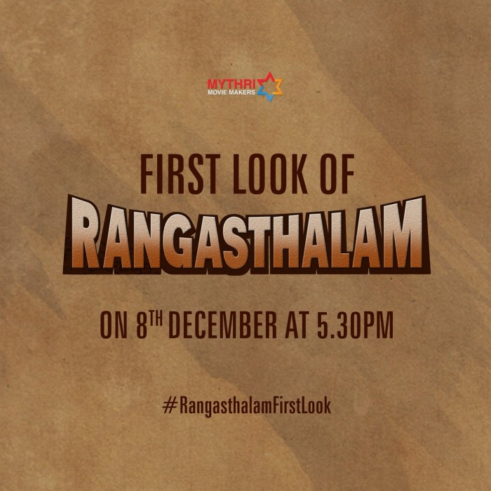 First look of 'Rangasthalam' starring Ram Charan and Samantha Akkineni will be out on December 8