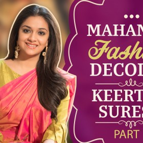 Watch Video: Mahanati Fashion Decoded with Keerthy Suresh