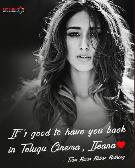 Amar Akbar Anthony team welcomes Ileana D'Cruz to Tollywood with this endearing post